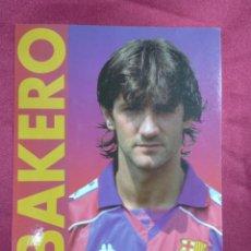Coleccionismo deportivo: TARJETA POSTAL. JOSE MARI BAKERO JUGADOR DEL FUTBOL CLUB BARCELONA. Lote 159797546