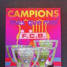 Coleccionismo deportivo: CAMPIONS, MÉS QUE MAI. F. C. BARCELONA. . Lote 172242718