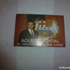 Coleccionismo deportivo: (ENC) POSTAL CAMPAÑA ELECTORAL AGUSTIN MONTAL EN 1969 PARA LAS ELECCIONES A PRESIDENTE DEL BARÇA. Lote 192357002