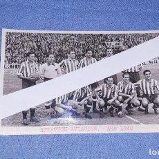 Coleccionismo deportivo: ANTIGUA FOTO POSTAL DE FUTBOL ATLETICH AVIACION AÑO 1940 EN EXCELENTE ESTADO ORIGINAL. Lote 196789761