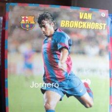 Coleccionismo deportivo: VAN BRONCKHORST F.C. BARCELONA 2004-2005. LÁMINA PÓSTER. Lote 207597793