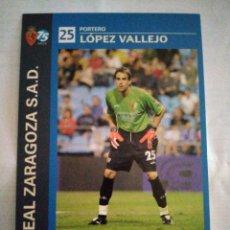 Coleccionismo deportivo: POSTAL REAL ZARAGOZA LOPEZ VALLEJO. Lote 210116930