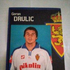 Coleccionismo deportivo: POSTAL REAL ZARAGOZA GORAN DRULIC. Lote 210117422