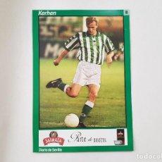 Coleccionismo deportivo: POSTAL / FICHA DE KARHAN (REAL BETIS) DIARIO DE SEVILLA 16X24. Lote 221684688