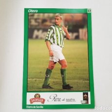 Coleccionismo deportivo: POSTAL / FICHA DE OTERO (REAL BETIS) DIARIO DE SEVILLA 16X24. Lote 221684776