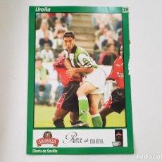 Coleccionismo deportivo: POSTAL / FICHA DE UREÑA (REAL BETIS) DIARIO DE SEVILLA 16X24. Lote 221684860