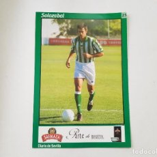 Coleccionismo deportivo: POSTAL / FICHA DE SOLOZABAL (REAL BETIS) DIARIO DE SEVILLA 16X24. Lote 221684973
