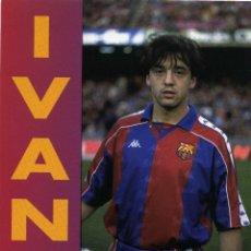 Coleccionismo deportivo: FC BARCELONA - IVAN. Lote 222900075