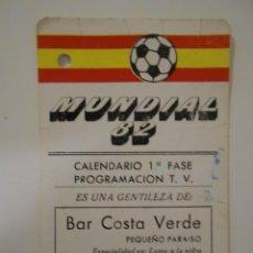 Coleccionismo deportivo: MUNDIAL 82. FUTBOL. ESPAÑA. CALENDARIO 1ª FASE. PROGRAMACION T.V. PERFORADO.. Lote 227592425