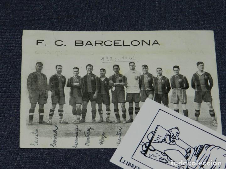 ESPECTACULAR POSTAL ORIGINAL FC BARCELONA 1920 / 1921 RICARDO ZAMORA, SAMITIER, PAULINO ALCANTARA (Coleccionismo Deportivo - Postales de Deportes - Fútbol)