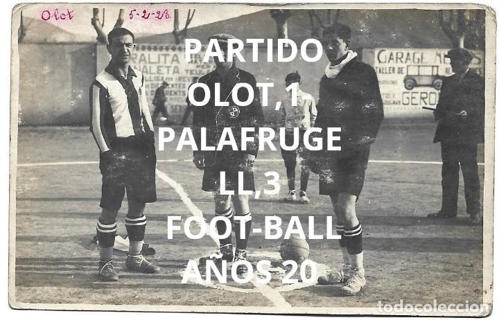 (F-210413)POSTAL FOTOGRAFICA PARTIDO OLOT,1-PALAFRUGELL,3 FOOT-BALL 5-2-1928 (Coleccionismo Deportivo - Postales de Deportes - Fútbol)