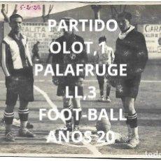 Coleccionismo deportivo: (F-210413)POSTAL FOTOGRAFICA PARTIDO OLOT,1-PALAFRUGELL,3 FOOT-BALL 5-2-1928. Lote 256030205