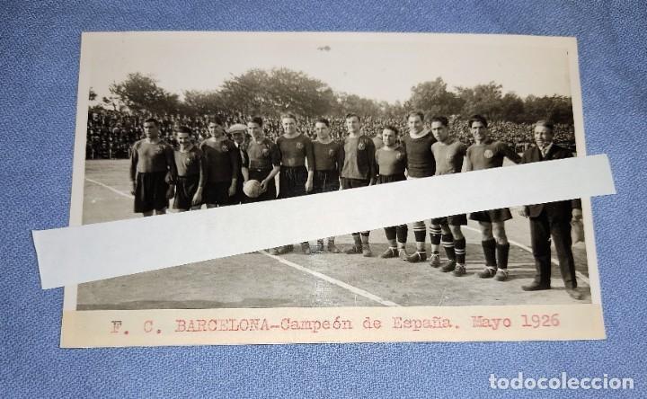 ANTIGUA FOTO DE FUTBOL DEL F.C.BARCELONA CAMPEON DE ESPAÑA AÑO 1926 EN EXCELENTE ESTADO ORIGINAL (Coleccionismo Deportivo - Postales de Deportes - Fútbol)