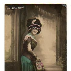 Postales: CUPLETISTA. ARTISTA. 'PILAR MARTÍ' (SJR). Lote 29041127