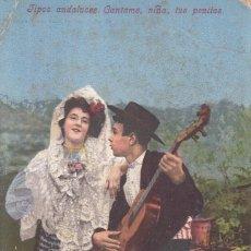 Postales: POSTAL: 1908 TIPOS ANDALUCES. CANTAME, NIÑA, TUS PENITAS / SELLO 10 CTM. Lote 99411555
