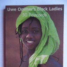 Postales: UWE OMMER·S BLACK LADIES. 30 POSTALES DE OTRAS TANTAS MAGNIFICAS MUJERES. Lote 115177327