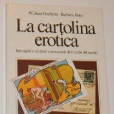 Postales: LA CARTOLINA ERÓTICA - WILLIAM OUELLETTE - CESCO CIAPANNA EDITORE - 1982 - 130 PGS. Lote 174557475