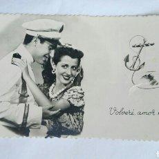 Postales: ANTIGUA POSTAL FOTOGRAFÍA ROMÁNTICA MARINERO VOLVERÉ AMOR MÍO USADA. Lote 176811053