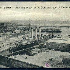 Postales: FERROL ( LA CORUÑA ) : FOT. P. REY Nº 37 - ARSENAL, DIQUE DE LA CAMPANA CON EL CARLOS V. Lote 26960459