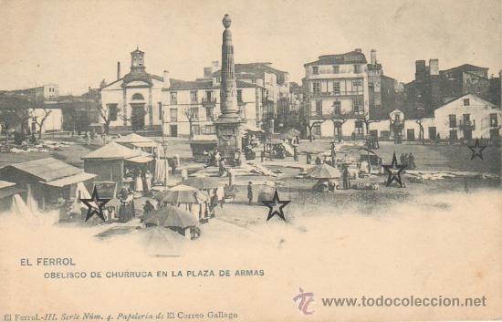 EL FERROL - OBELISCO DE CHURRUCA EN LA PLAZA DE ARMAS - . (Postales - España - Galicia Antigua (hasta 1939))