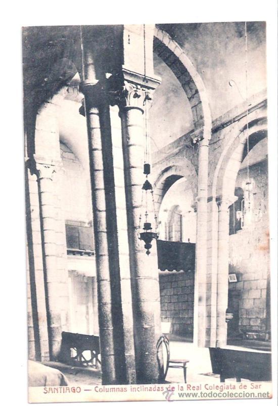 TARJETA POSTAL DE SANTIAGO DE COMPOSTELA. COLUMNAS INCLINADAS DE LA REAL COLEGIATA DE SAR. (Postales - España - Galicia Antigua (hasta 1939))