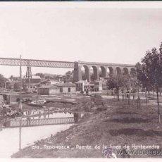 Postales: REDONDELA (PONTEVEDRA).- PUENTE DE LA LÍNEA DE PONTEVEDRA. Lote 23415338