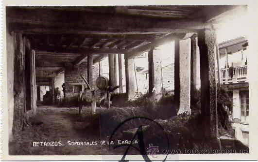 BETANZOS. SOPORTALES DE LA CAÑOTA. (Postales - España - Galicia Antigua (hasta 1939))