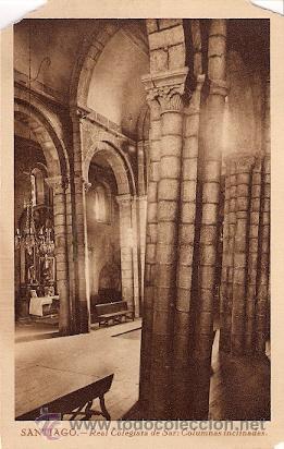 SANTIAGO - REAL COLEGIATA DE SAR: COLUMNAS INCLINADAS (ROTURAS EN LOS ANGULOS) (Postales - España - Galicia Antigua (hasta 1939))
