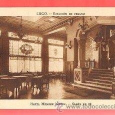 Postales: 01114 POSTAL LUGO HOTEL MÉNDEZ NÚÑEZ SALÓN DE TÉ OFERTA SOLO HOY. Lote 35767301