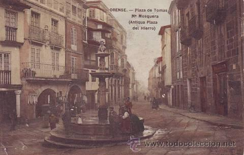 ORENSE. PLAZA DE TOMÁS Mª MOSQUERA (ANTIGUA PLAZA DEL HIERRO). (Postales - España - Galicia Antigua (hasta 1939))