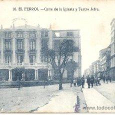 Postales: PS0679 EL FERROL 'CALLE DE LA IGLESIA Y TEATRO JOFRE'. NÚM. 10. CIRCULADA EN 1925. Lote 39292017
