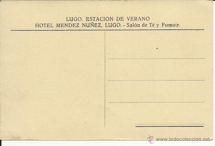 Postales: ANTIGUA POSTAL DE LUGO , ESTACION DE VERANO HOTEL MENDEZ NUÑEZ, SALON DE TE Y FUMOIR - Foto 2 - 39901084
