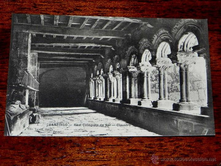 ANTIGUA POSTAL - SANTIAGO - REAL COLEGIATA DE SAR CLAUSTRO - EDITORIAL VARELA, OPTICO - SIN NUMERO - (Postales - España - Galicia Antigua (hasta 1939))