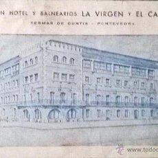 Postales: RARA POSTAL DEL GRAN HOTEL Y BALNEARIOS LA VIRGEN Y EL CASTRO TERMAS DE CUNTIS - PONTEVEDRA 1947. Lote 51099882