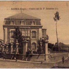 Postales: SARRIA LUGO. CHALET DEL SR P BATALLÓN (J). CIRCULADA CON 3 SELLOS. ED EL SIGLO. Lote 52128346