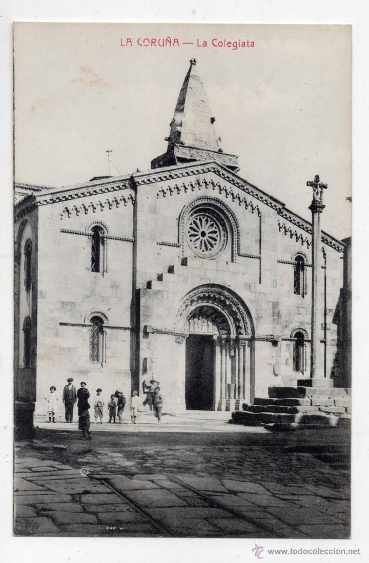 LA CORUÑA. LA COLEGIATA. (Postales - España - Galicia Antigua (hasta 1939))