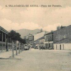 Postales: VILLAGARCIA DE AROSA - PLAZA DEL PESCADO - GRAFOS Nº6. Lote 58182983