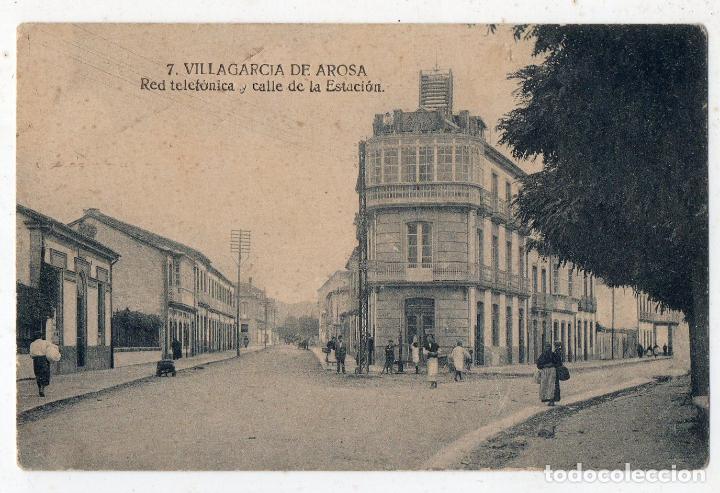 VILLAGARCIA DE AROSA. RED TELEFÓNICA Y CALLE DE LA ESTACIÓN. (Postales - España - Galicia Antigua (hasta 1939))