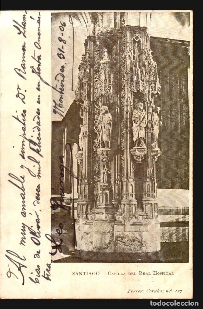 SANTIAGO CAPILLA DEL REAL HOSPITAL ANTIGUA TARJETA POSTAL FERRER Nº127 CA 1900 USADA (Postales - España - Galicia Antigua (hasta 1939))