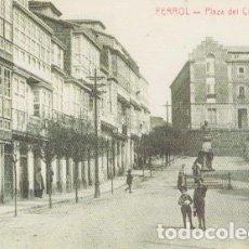 Postales: POSTAL FERROL. PLAZA DEL CALLAO. REPRODUCCIÓN EL CORREO GALLEGO. Lote 137158122