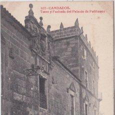 Postales: CAMBADOS (PONTEVEDRA) - TORRE Y FAHADA DEL PALACIO DE FEFIÑANES. Lote 155533330