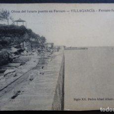 Postales: VILLAGARCIA DE AROSA, OBRAS DEL PUERTO DEL FERRAZO, POSTAL SIN CIRCULAR DE PRINCIPIOS SIGLO XX. Lote 172900952