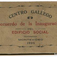 Postales: CENTRO GALLEGO DE MONTEVIDEO URUGUAY RECUERDO DE LA INAUGURACIÓN 1925 EL MÁS ANTIGUO D MUNDO GALICIA. Lote 175701583