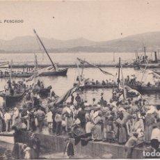 Postales: VIGO (PONTEVEDRA) - LLEGADA DEL PESCADO. Lote 179041552