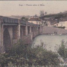 Postales: PUENTE SOBRE EL MIÑO (LUGO) - EJG - PARIS-IRUN. Lote 194650502