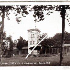 Postales: BONITA POSTAL FOTOGRAFICA - CARBALLINO (ORENSE) - VISTA LATERAL DEL BALNEARIO. Lote 224680748