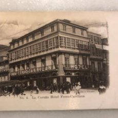 Postales: TARJETA POSTAL LA CORUÑA HOTEL FERRÓ-CARRILANA.. Lote 234473825