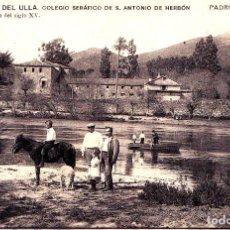 Postales: PADRON (CORUÑA) - COLEGIO SERAFICO DE S. ANTONIO DE HERBON - PALMERA DEL SIGLO XV. Lote 267397754