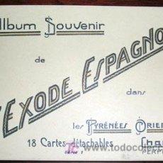 Postales: GUERRA CIVIL - ALBUM SOUVENIR DE L'EXODE ESPAGNOLE DANS LES PYRENES ORIENTALES SERIE 1 - 18 POSTALES. Lote 20441324