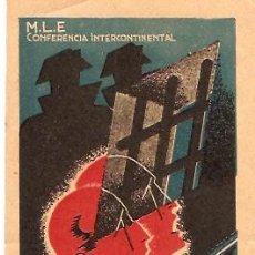 Postales: POSTAL GUERRA CIVIL ( ORIGINAL ) M.L.E. CONFERENCIA INTERCONTINENTAL (ANARQUISTA¿?) . Lote 16270302
